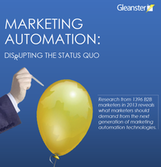 Marketing Automation: Disrupting The Status Quo [Free eBook by Gleanster]